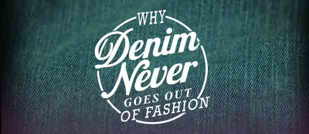 Why Denim never goes out of Fashion