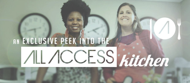 Want An Exclusive Peek Into The All Access Kitchen?