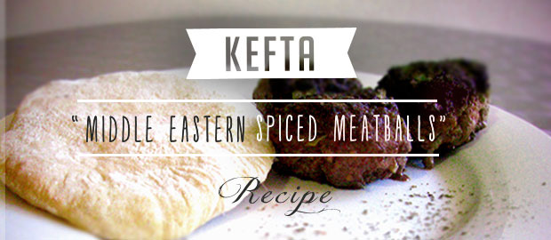 AAA Kitchen Recipes: Kefta (Middle Eastern spiced meatballs)