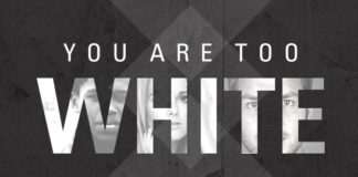 You are too white