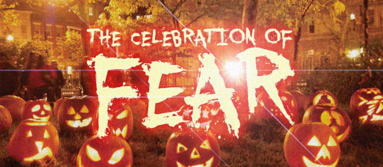 THE CELEBRATION OF FEAR